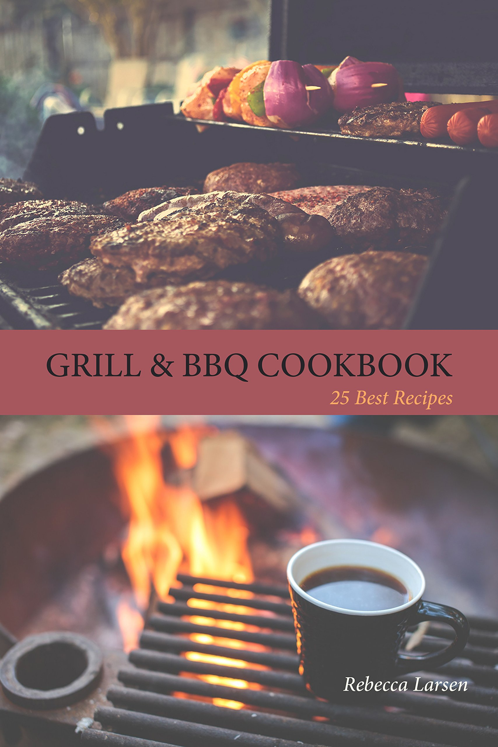 Download GRILL & BBQ COOKBOOK 25 BEST RECIPES (English Edition) 