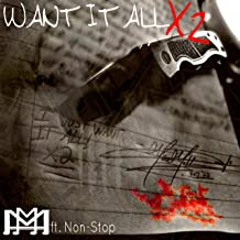 Want It All X2 (feat. Non-Stop) [Explicit]