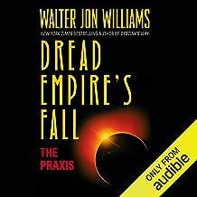 The Praxis: Dread Empire's Fall, Book 1