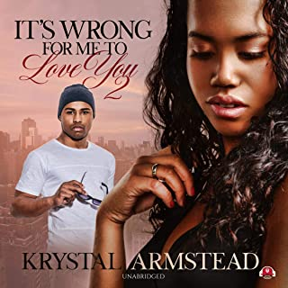 It`s Wrong for Me to Love You, Part 2: The It`s Wrong for Me to Love You Series, Book 2