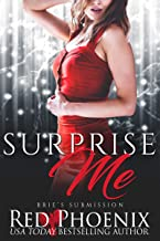 Surprise Me (Brie's Submission Book 7)