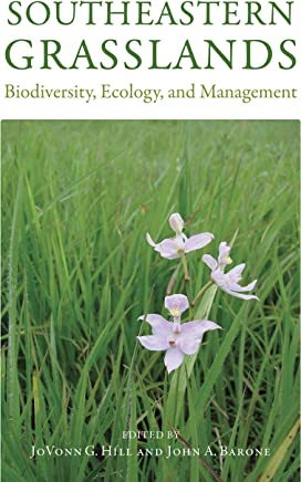 Southeastern Grasslands: Biodiversity, Ecology, and Management (English Edition)