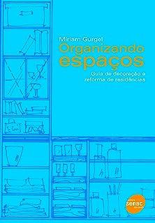 Organizando espaços: guia de decoração e reforma de residências