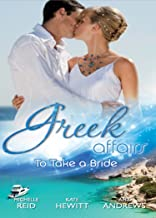 Greek Affairs: To Take A Bride: The Markonos Bride / The Greek Tycoon's Reluctant Bride / Greek Doctor, Cinderella Bride (Mills & Boon M&B) (Mills & Boon Special Releases) (English Edition)