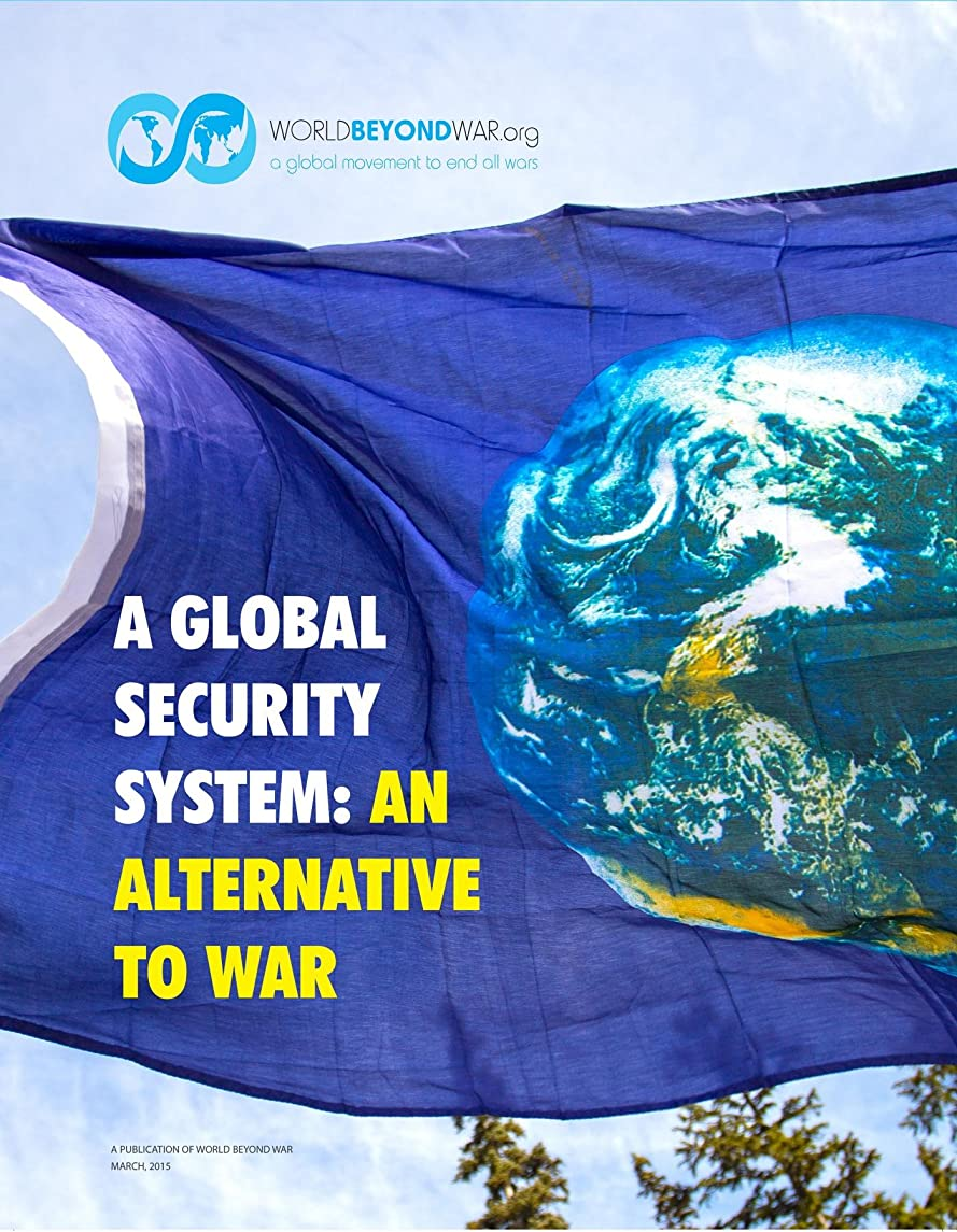 A Global Security System: An Alternative to War (English Edition)