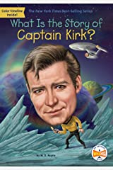 What Is the Story of Captain Kirk? (What Is the Story Of?) Kindle Edition