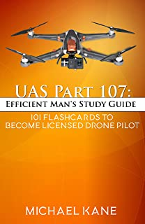 UAS Part 107: Efficient Man's Study Guide : 101 Flashcards To Become A Licensed Drone Pilot