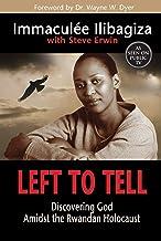 Left to Tell: Discovering God Amidst the Rwandan Holocaust PDF