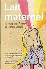 Lait Maternel: Poemes a la recherche de la Mere Celeste Paperback