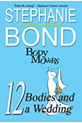 12 Bodies and a Wedding: A Body Movers Novel Kindle Edition