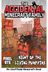 The Accidental Minecraft Family: Night of the Living Pumpkins (Halloween Special): AMF Holiday Special Series Kindle Edition
