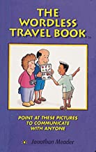 The Wordless Travel Book: Point at These Pictures to Communicate with Anyone