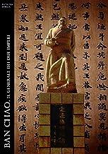 Ban Chao. Il Generale dei Due Imperi (Historia Romana Vol. 9)