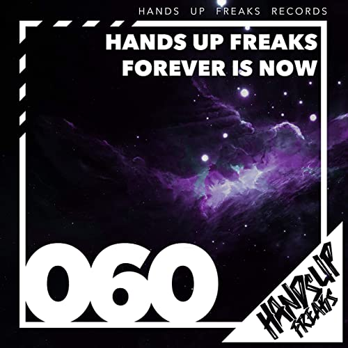 Hands Up Freaks - Forever Is Now