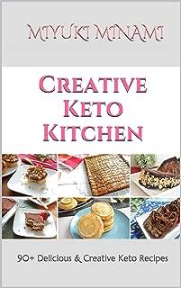 Creative Keto Kitchen: 90+ Delicious & Creative Keto Recipes