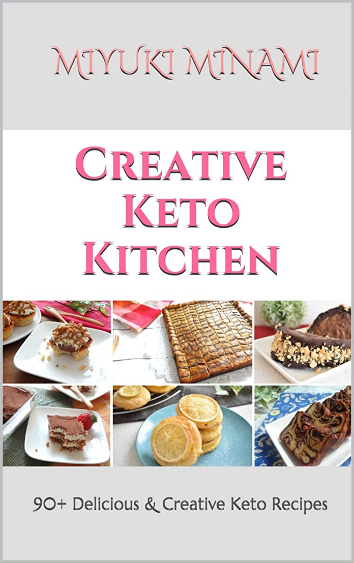 追い越す広げるマチュピチュCreative Keto Kitchen: 90+ Delicious & Creative Keto Recipes (English Edition)
