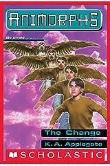 The Change (Animorphs #13) Kindle Edition