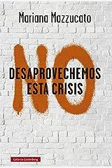 No desaprovechemos esta crisis: Lecciones de la COVID-19 (Ensayo) (Spanish Edition) Format Kindle
