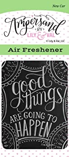 Enjoy It Ampersand Good Things are Going to Happen Air Freshener (New Car Scented)