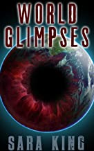 World Glimpses: Parasite: Windows into the Science Fiction Worlds of The Legend of ZERO and Millennium Potion (Parasite Publications Short Stories Book 1)