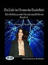 Ein Licht im Herzen der Dunkelheit (German Edition)