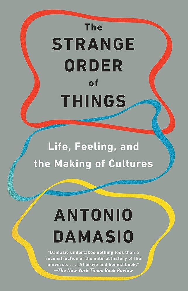 扇動するヤング束The Strange Order of Things: Life, Feeling, and the Making of Cultures (English Edition)