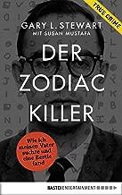 Der Zodiac-Killer: Wie ich meinen Vater suchte und eine Bestie fand (German Edition)