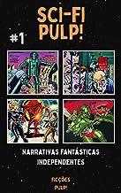 Sci-Fi Pulp! n° 1 | Ficções Pulp! (Coleções Pulp!)