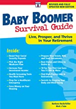 Baby Boomer Survival Guide, Second Edition: Live, Prosper, and Thrive in Your Retirement