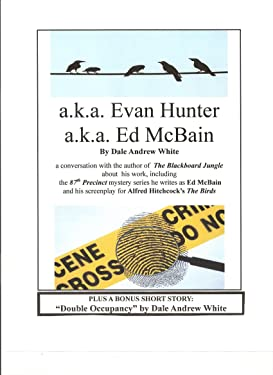 """a.k.a. Evan Hunter, a.k.a. Ed McBain: an interview with the author of """"The Blackboard Jungle"""" and 87th Precinct mystery series"""