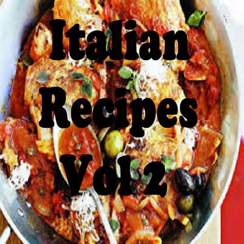 Italian Recipes Cookbook Vol 2