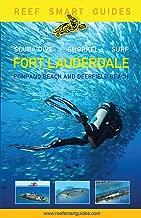 Reef Smart Guides Florida: Fort Lauderdale, Pompano Beach and Deerfield Beach: Scuba Dive. Snorkel. Surf.