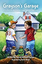 Grayson's Garage: A Fox River tale about baseball, bones...and what matters most. (Good Friends Storybooks)