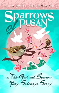 The Sparrows of Pusan: Tales of the Meiji Era (The Toki-Girl and the Sparrow-Boy Book 0) (English Edition)