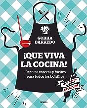 ¡Que viva la cocina! Recetas caseras y fáciles para todos los bolsillos / Hooray for Cooking! Easy Homemade Recipes for all Budgets (Spanish Edition)