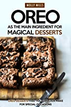 Oreo as The Main Ingredient for Magical Desserts: Oreo Desserts that You Can Even Make for Special Occasions