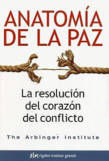 Anatomía de la paz. La resolución del corazón del conflicto (Sabiduría)
