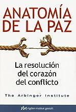 Anatomía de la paz: La resolución del corazón del conflicto (Sabiduría) (Spanish Edition)