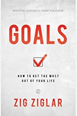 Goals: How to Get the Most out of Your Life Kindle Edition