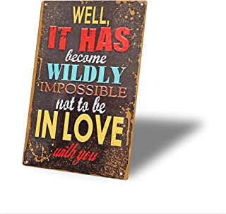 Tin Signs Well It Has Wildly No to Be in Love Vintage Metal Sign Outdoor Decor Yard Bar Pub Cafe Home Wall Decor Art Poster 8X12Inch