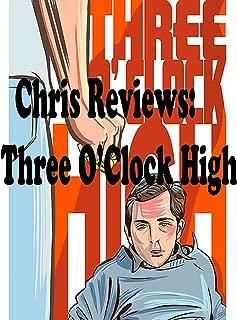 Review: Chris Reviews: Three O'Clock High