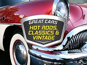 Great Cars: Hot Rods, Classics & Vintage Autos
