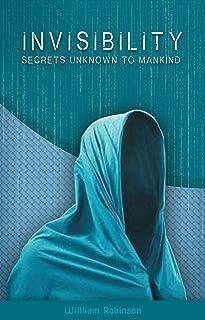 INVISIBILITY : Secrets unknown to mankind