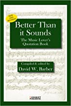 Better Than it Sounds: The Music Lover's Quotation Book