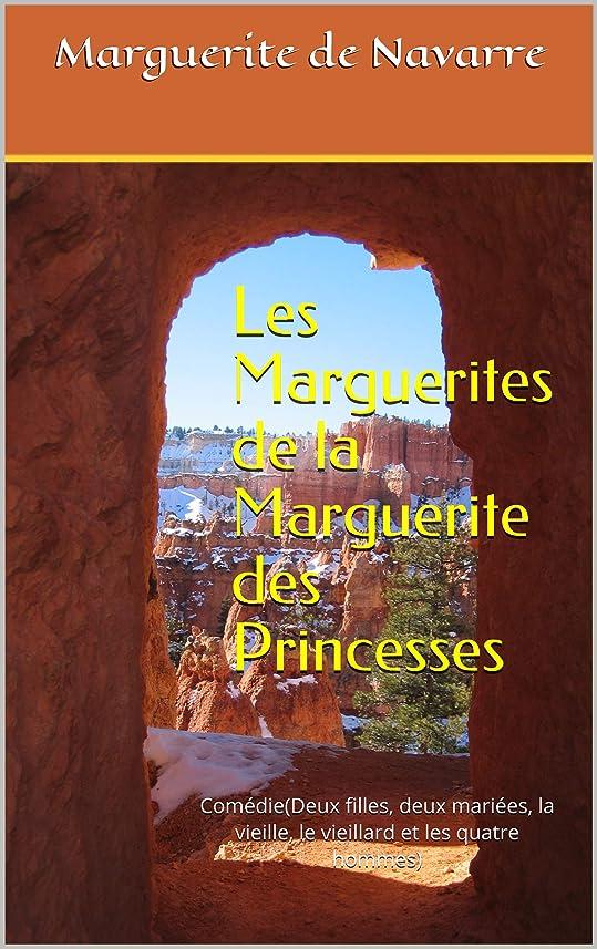 スプーンエロチック目に見えるLes Marguerites de la Marguerite des Princesses: Comédie(Deux filles, deux mariées, la vieille, le vieillard et les quatre hommes) (French Edition)