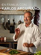 En familia con Karlos Arguiñano: Mis mejores recetas para cocinar en casa