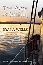 The Yoga of Sailing (Anchors in an Open Sea Book 1)