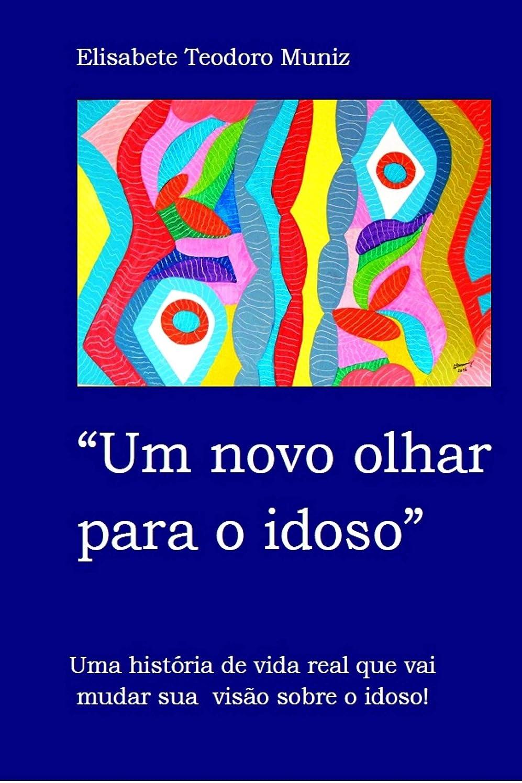 前件野球涙が出るUm Novo Olhar Para o Idoso (Portuguese Edition)