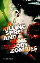 A Killing Spree And Some Bloody Zombies (Rodwell Zombie Cop Book 3)