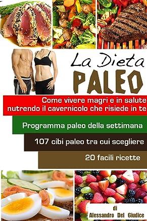La Dieta Paleo, vivere magri e in salute nutrendo il cavernicolo che risiede in te